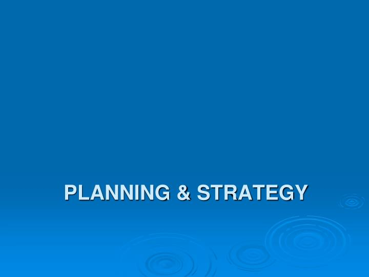 Planning & Strategy