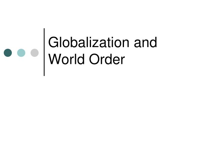 Globalization and world order