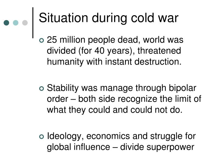 Situation during cold war