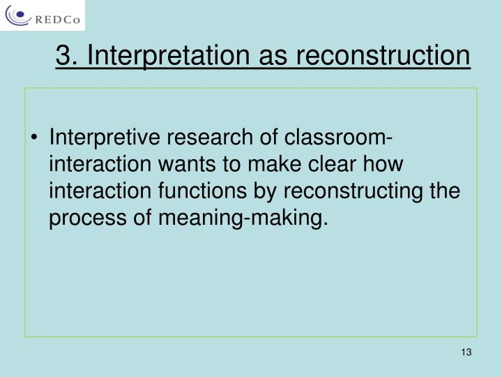3. Interpretation as reconstruction