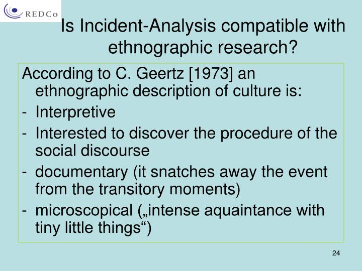 Is Incident-Analysis compatible with ethnographic research?