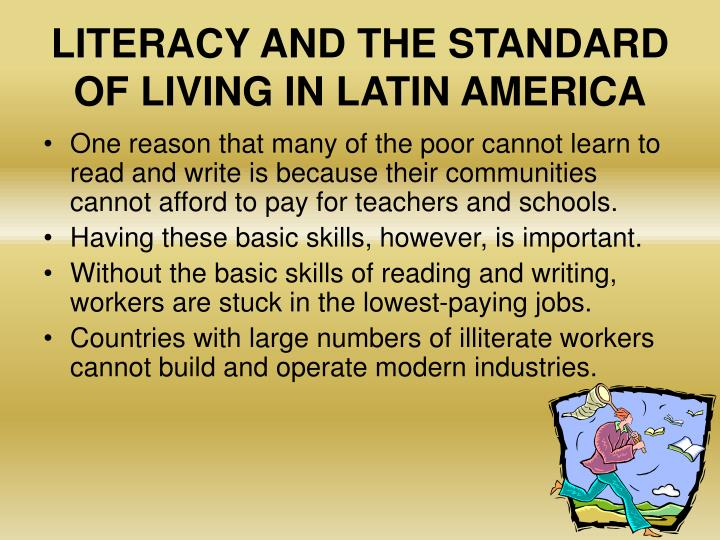 LITERACY AND THE STANDARD OF LIVING IN LATIN AMERICA