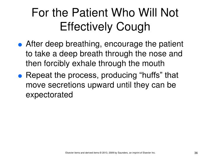 For the Patient Who Will Not Effectively Cough