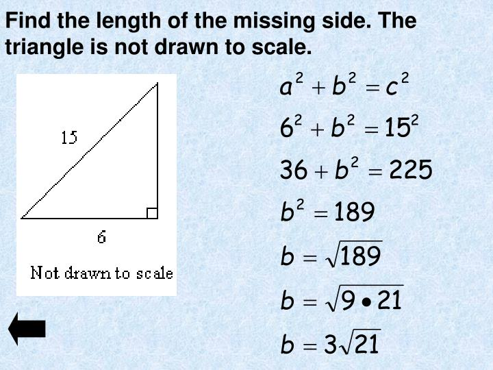 Find the length of the missing side. The triangle is not drawn to scale.