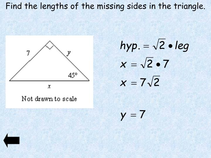Find the lengths of the missing sides in the triangle.