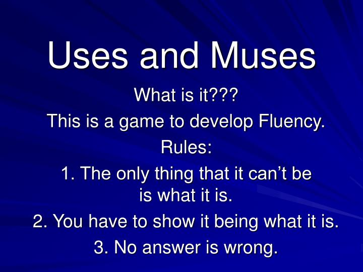 Uses and Muses