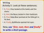 writing activity 5 look at these sentences