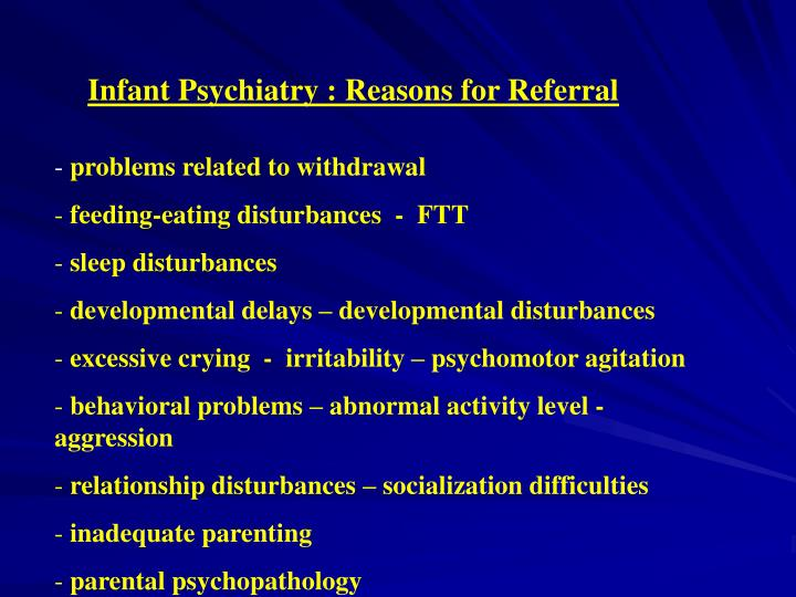 Infant Psychiatry : Reasons for Referral