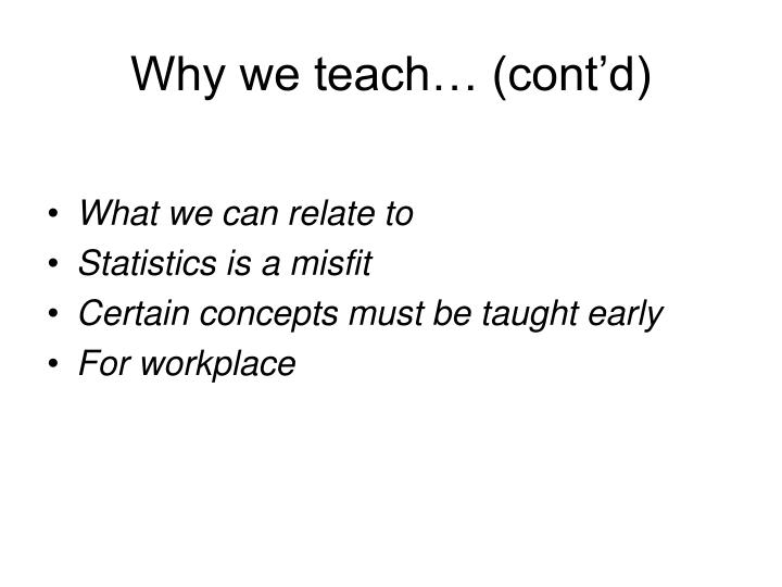 Why we teach… (cont'd)