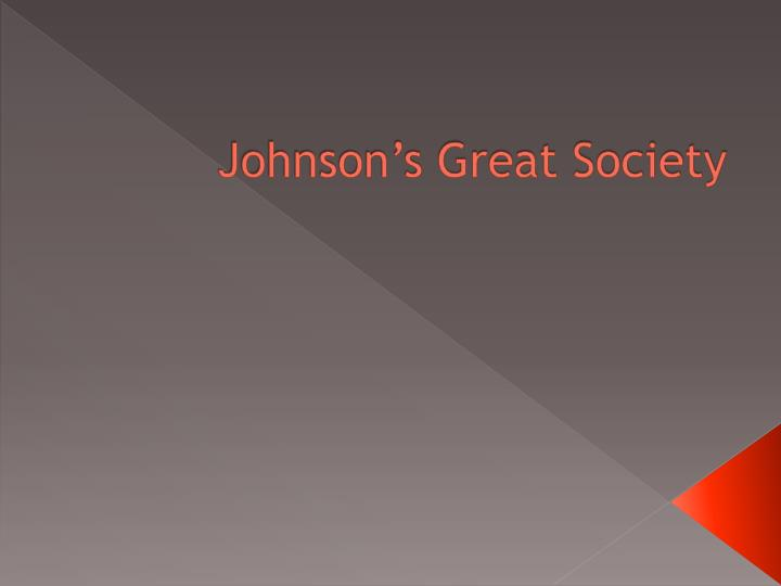 Johnson s great society