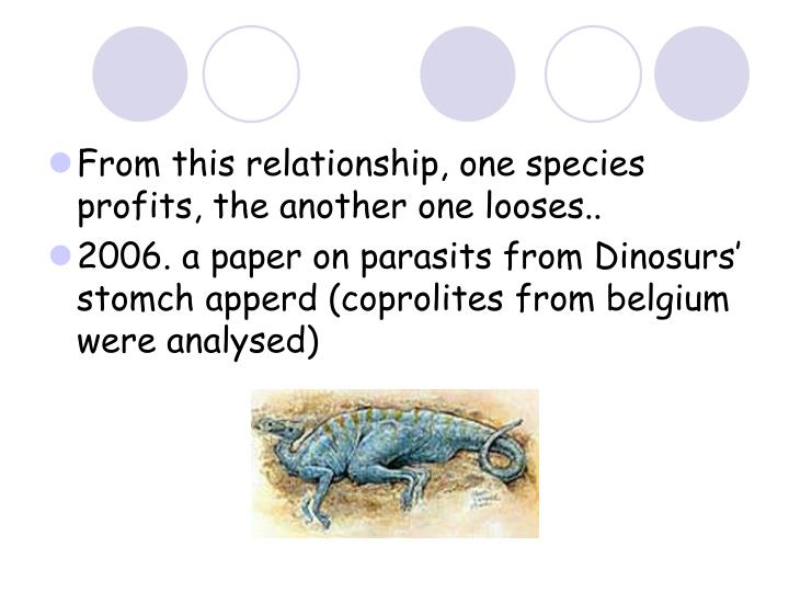 From this relationship, one species profits, the another one looses..