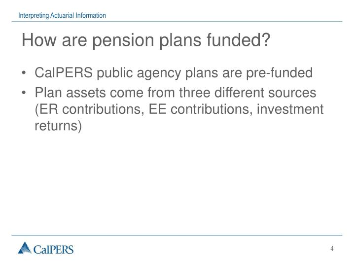 How are pension plans funded?