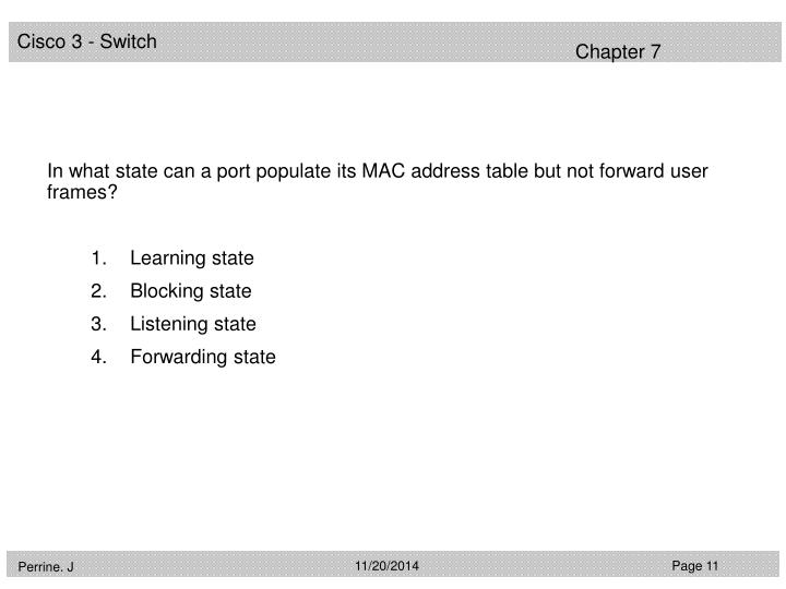 In what state can a port populate its MAC address table but not forward user frames?