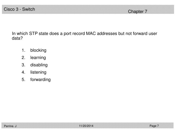 In which STP state does a port record MAC addresses but not forward user data?