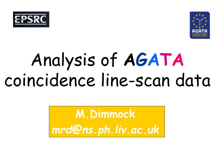 Analysis of a g a t a coincidence line scan data