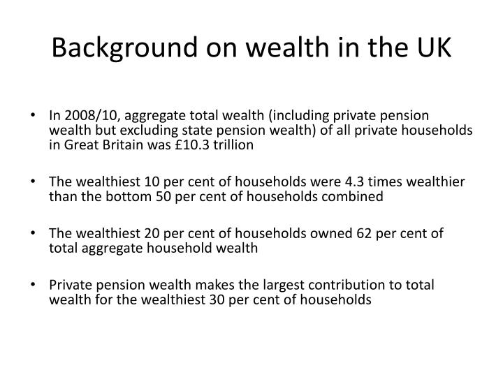 Background on wealth in the UK