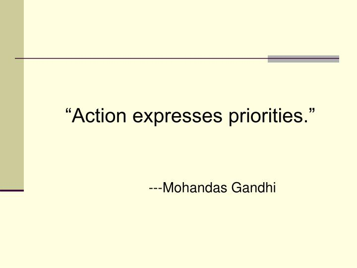 """Action expresses priorities."""