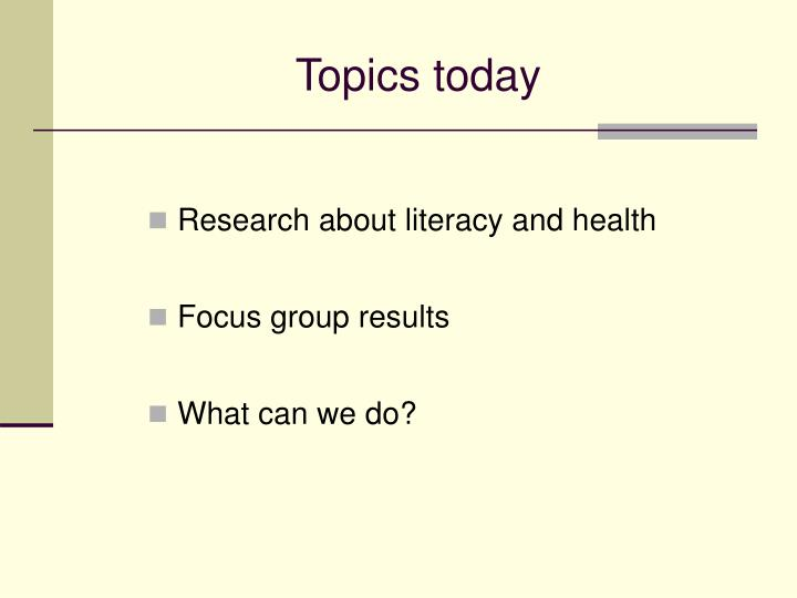 Topics today