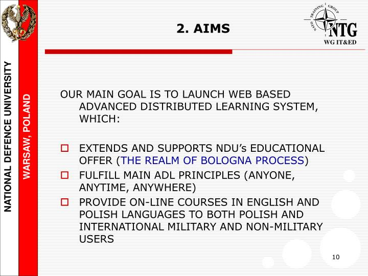 OUR MAIN GOAL IS TO LAUNCH WEB BASED ADVANCED DISTRIBUTED LEARNING SYSTEM, WHICH: