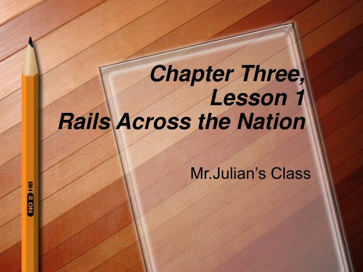 Chapter three lesson 1 rails across the nation