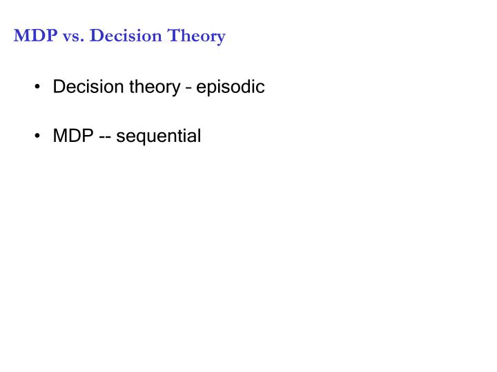 MDP vs. Decision Theory