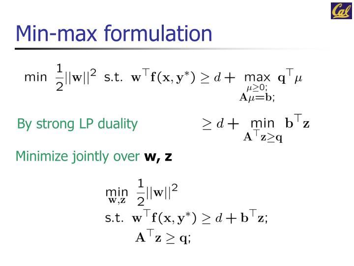 Min-max formulation