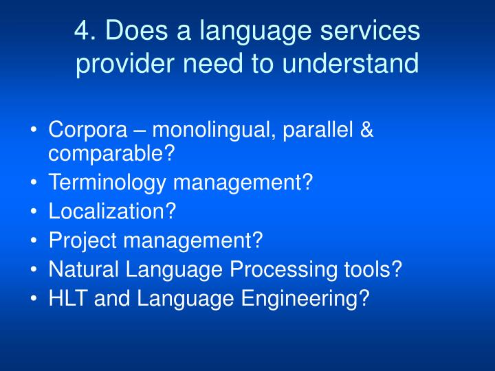 4. Does a language services provider need to understand
