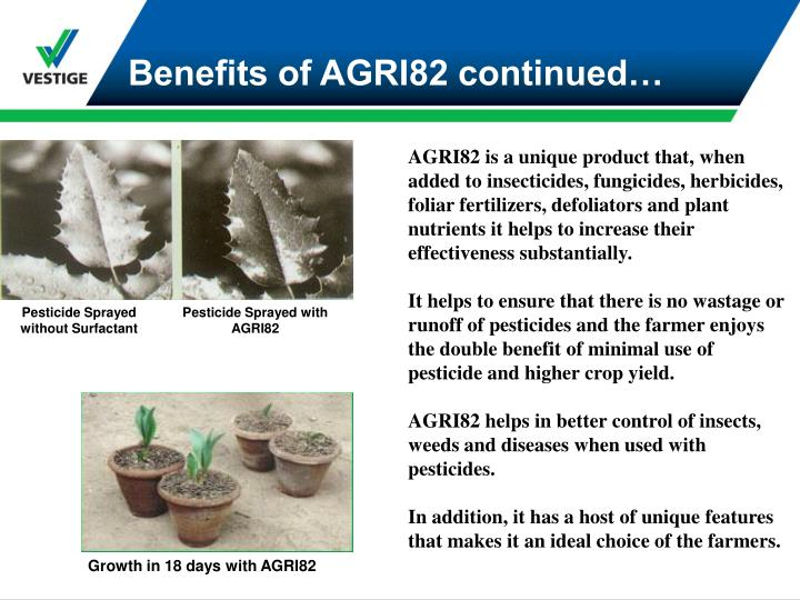 Benefits of AGRI82 continued…