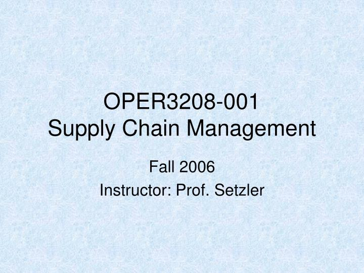 Oper3208 001 supply chain management