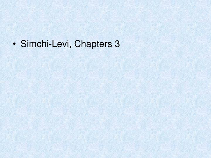 Simchi-Levi, Chapters 3