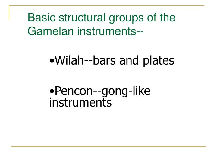 Basic structural groups of the Gamelan instruments--