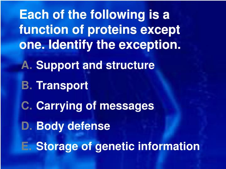 Each of the following is a function of proteins except one. Identify the exception.