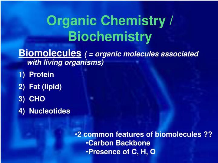 Organic Chemistry / Biochemistry