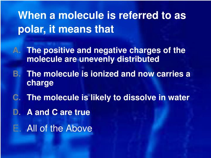 When a molecule is referred to as polar, it means that