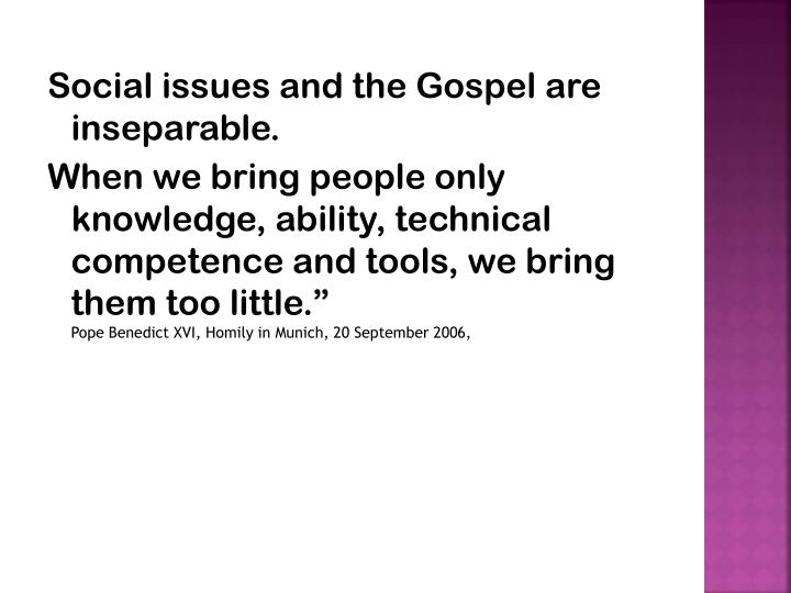 Social issues and the Gospel are inseparable.