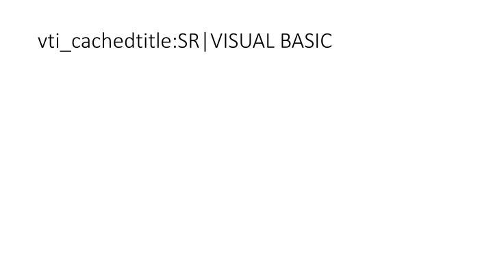 vti_cachedtitle:SR|VISUAL BASIC