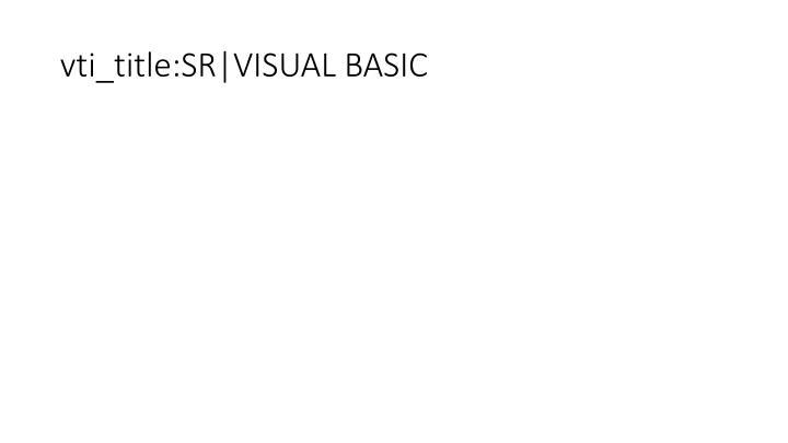 vti_title:SR|VISUAL BASIC