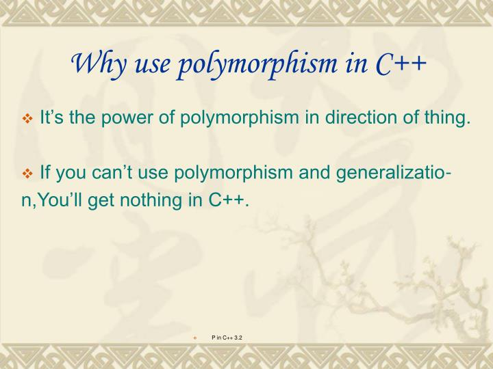 Why use polymorphism in C++