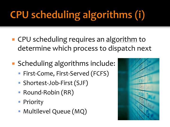 CPU scheduling algorithms (i)