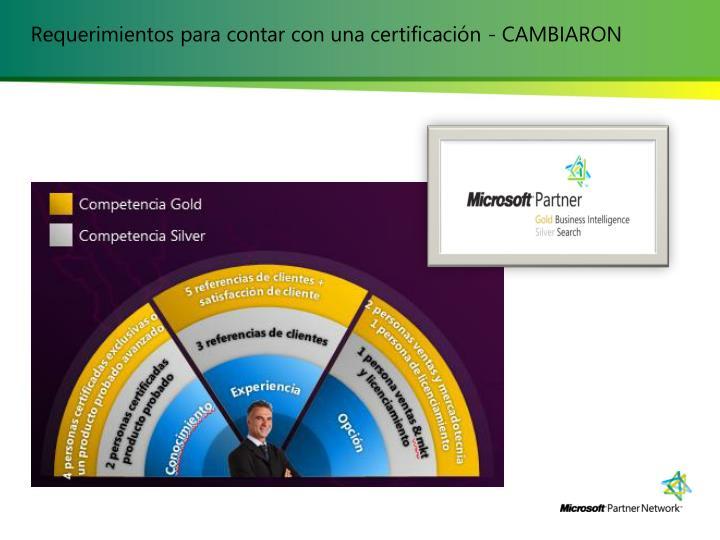 Requerimientos para contar con una certificación - CAMBIARON
