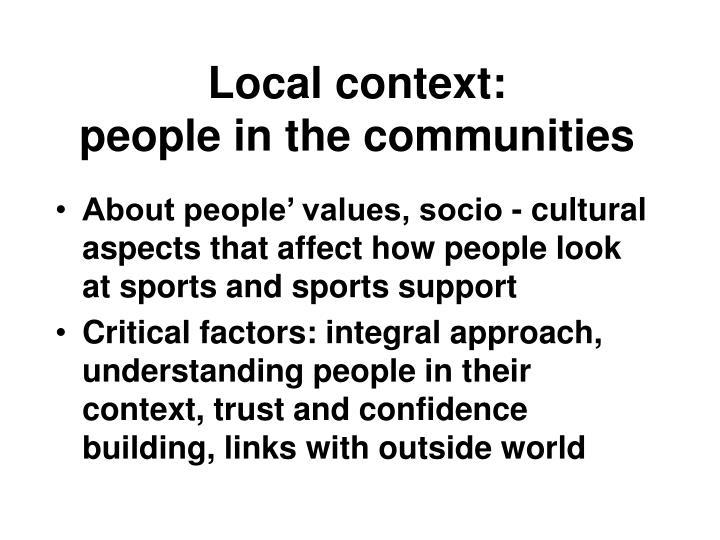 Local context: