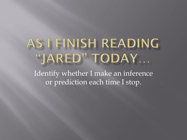 "AS I finish reading ""Jared"" today…"