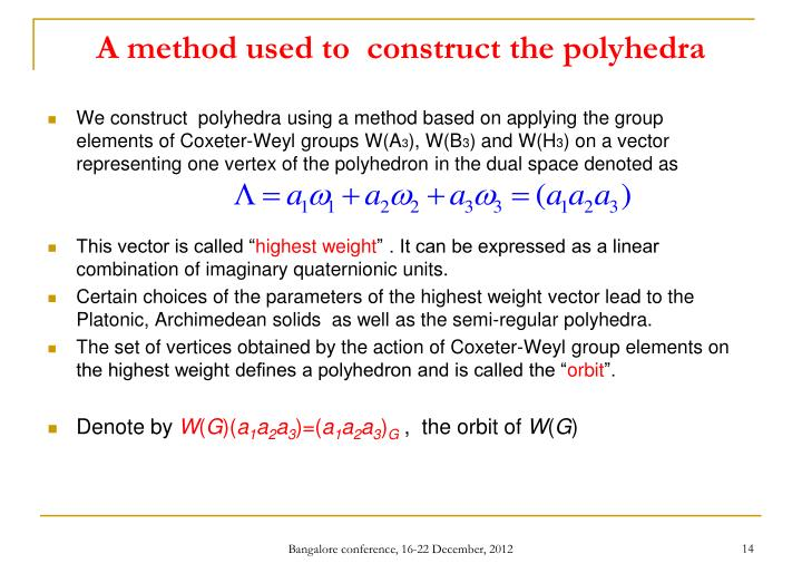 A method used to  construct the polyhedra