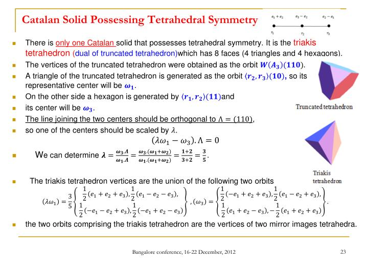 Catalan Solid Possessing Tetrahedral Symmetry