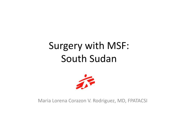 Surgery with msf south sudan