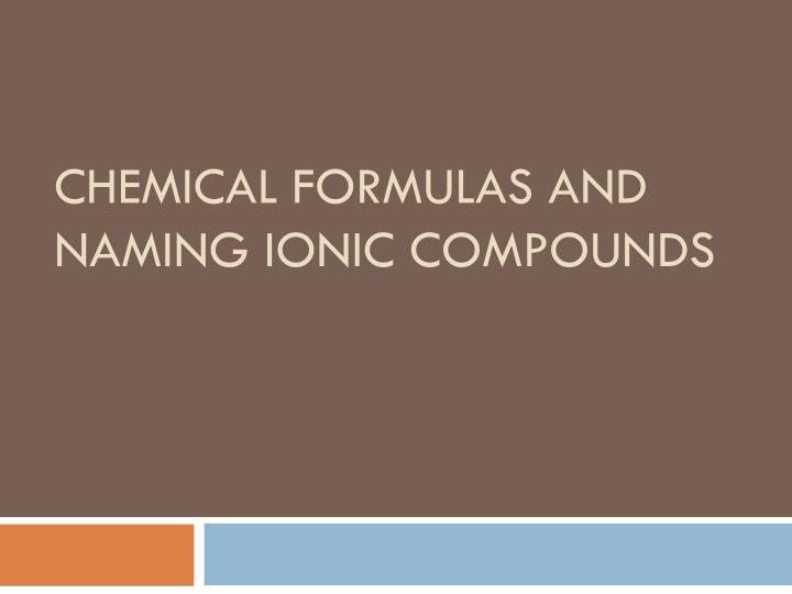 Chemical formulas and naming ionic compounds