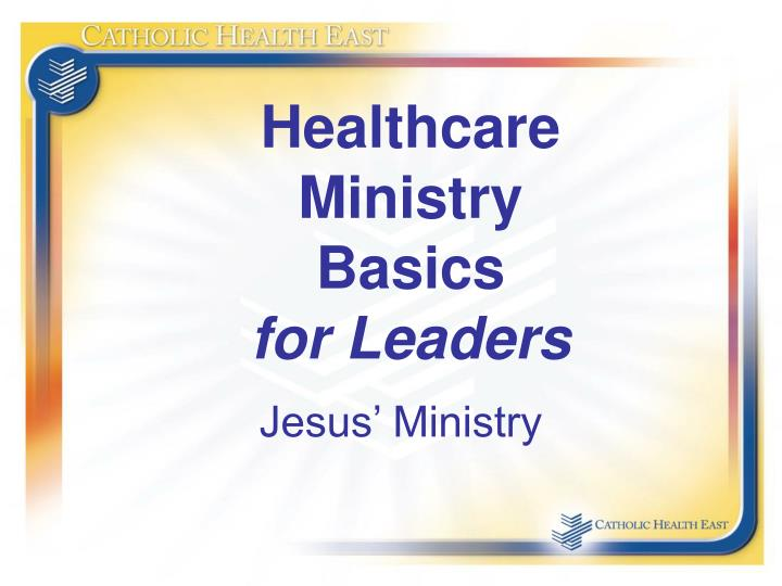 Healthcare ministry basics for leaders