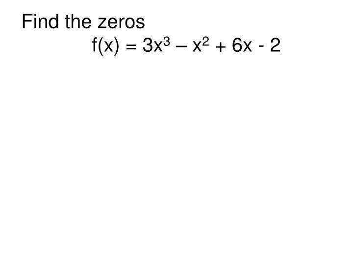 Find the zeros