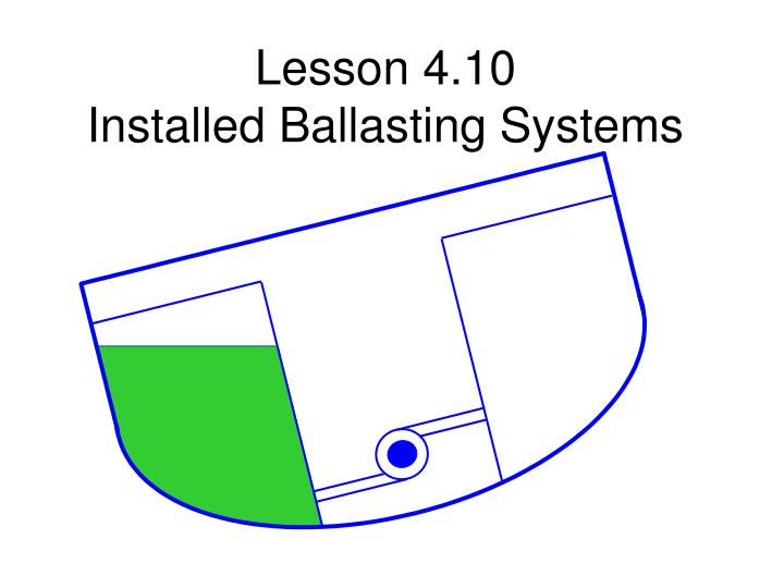 Lesson 4 10 installed ballasting systems