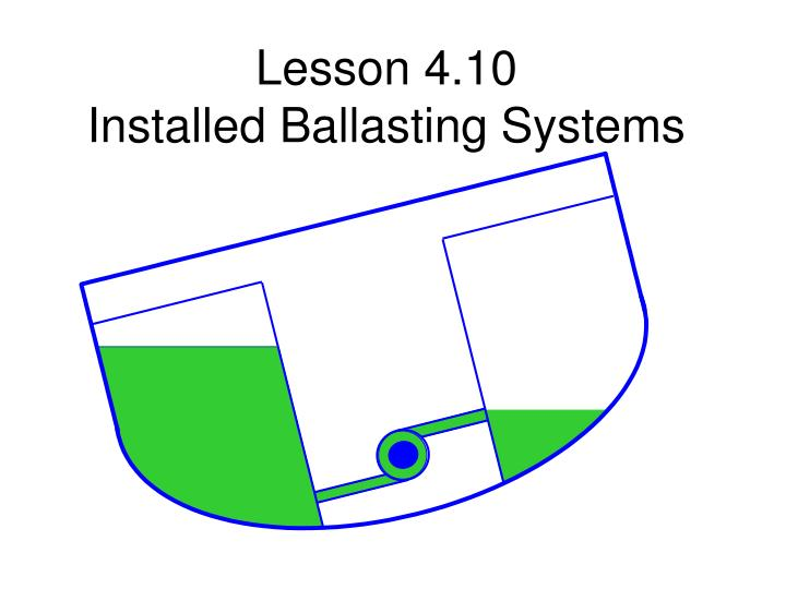 Lesson 4 10 installed ballasting systems1